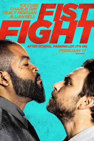 Fist Fight poster with Ice Cube and Charlie Day