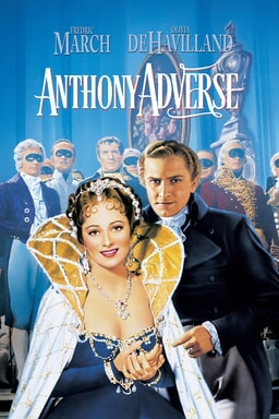 olivia de havilland and frederich march star in anthony adverse