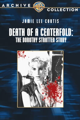 Death of a Centerfold: The Dorothy Stratten Story keyart