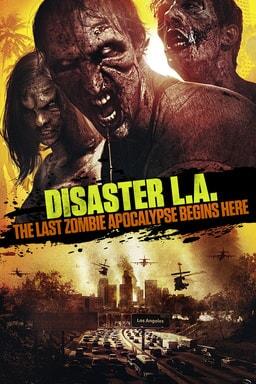 Disaster LA: Last Zombie Apocalypse Begins Here keyart