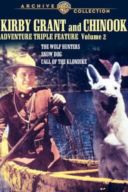 Kirby Grant and Chinook Adventure Triple Feature: Volume Two keyart