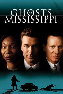Ghosts of Mississippi - Whoopi Goldberg, Alec Baldwin and James Woods in black and green background