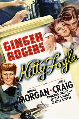 Kitty Foyle - Ginger Rogers, Dennis Morgan, James Craig, Eduardo Ciannelli, Ernest Cossart, Gladys Cooper