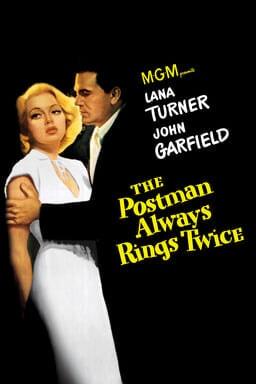 The Postman Always Rings Twice (1946) - MGM Lara Turner, John Garfield in white and yellow text