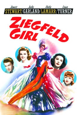 Ziegfeld Girl - James Stewart, Judy Garland, Heidy Lamarr, Lana Turner