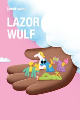 Lazor Wulf: Season 2 - Brown hand extended from white puffy cloud with animated creatures on palm