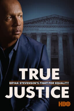 True Justice: Bryan Stevenson's Fight for Equality - Bryan on the front in blue suit with courthouse
